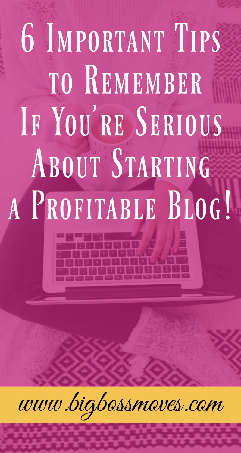 start a profitable blog with these 6 important tips