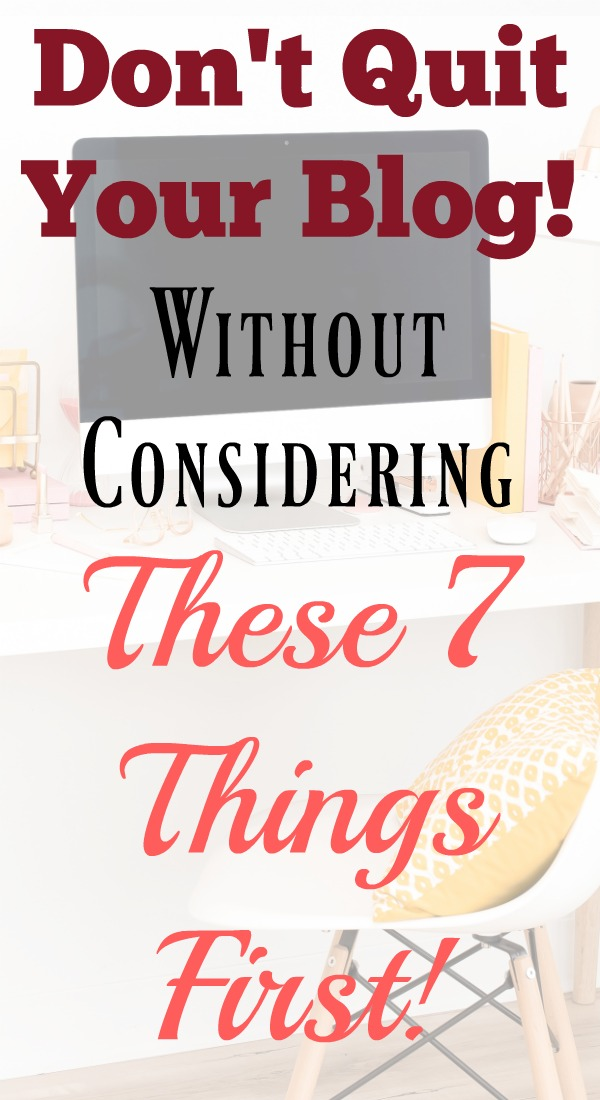 Successful Blogging Tips: Before you quit your blog, consider these 7 things!